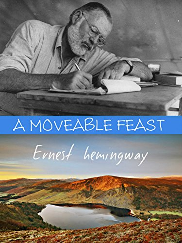 A moveable feast kindle edition by ernest hemingway literature a moveable feast by hemingway ernest fandeluxe Document