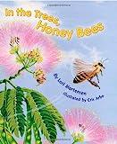 In the Trees, Honey Bees, Lori Mortensen, 158469114X
