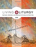 Living Liturgy™: Spirituality, Celebration, and Catechesis for Sundays and Solemnities, Year B (2018)