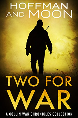Two for War: A Collin War Chronicles Collection by [Hoffman, W.C., Moon, Tim]