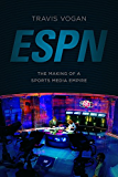 ESPN: The Making of a Sports Media Empire