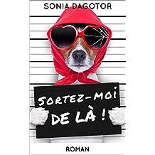 SORTEZ-MOI DE LÀ ! (French Edition)
