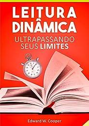 Leitura Dinâmica: Ultrapassando seus Limites: leia melhor e mais rápido com técnicas de leitura dinâmica e fix