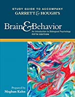 Study Guide to Accompany Garrett & Hough′s Brain & Behavior: An Introduction to Behavioral Neuroscience