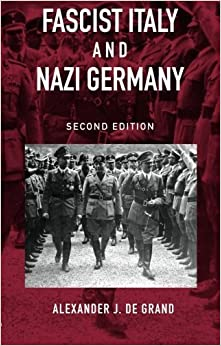 Book Fascist Italy and Nazi Germany (Historical Connections) by Alexander J. De Grand (2004-11-11)
