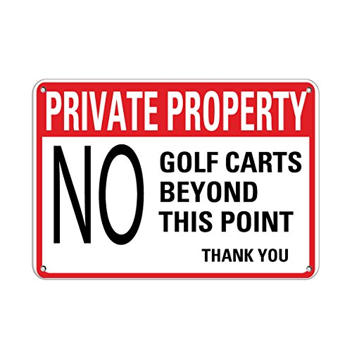 Private Property No Golf Carts Beyond This Point Thank You Aluminum Metal Sign 24 in x 18 in Custom Warning & Saftey Sign Pre-drilled Holes for Easy mounting