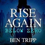 Rise Again Below Zero: Rise Again, Book 2 | Ben Tripp