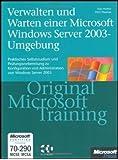 Verwalten und Warten einer Microsoft Server 2003-Umgebung, m. 2 CD-ROMs
