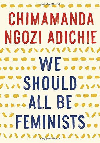 """We Should All Be Feminists"" av Chimamanda Ngozi Adichie"