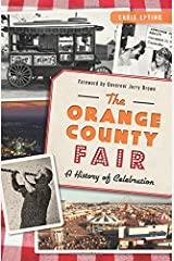 The Orange County Fair: A History of Celebration Paperback