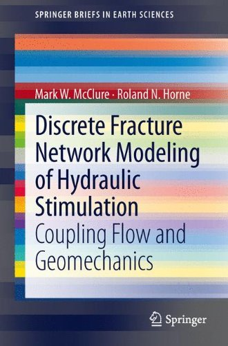 By Mark McClure - Discrete Fracture Network Modeling of Hydraulic Stimulation: Coup (2013) (2013-07-24) [Paperback] PDF