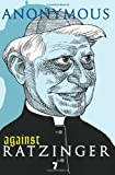 Against Ratzinger, Anonymous, 1583227660