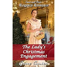 The Lady's Christmas Engagement: Sweet & Clean Regency Romance
