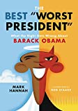 """The Best """"Worst President"""": What the Right Gets Wrong About Barack Obama"""