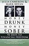Money Drunk, Money Sober; 90 Days to Financial Freedom