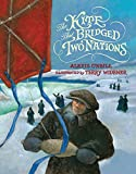 img - for The Kite that Bridged Two Nations: Homan Walsh and the First Niagara Suspension Bridge book / textbook / text book