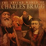 The Absurd World of Charles Bragg, Geoffrey Taylor, 1559701293