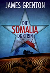 Die Somalia-Doktrin (German Edition)
