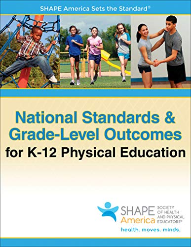 National Standards & Grade-Level Outcomes for K-12 Physical Education from Human Kinetics