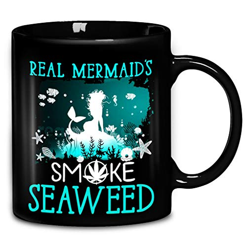 (Real Mermaids Smoke Seaweed Coffee Mug 11oz & 15oz Ceramic Tea Cups)