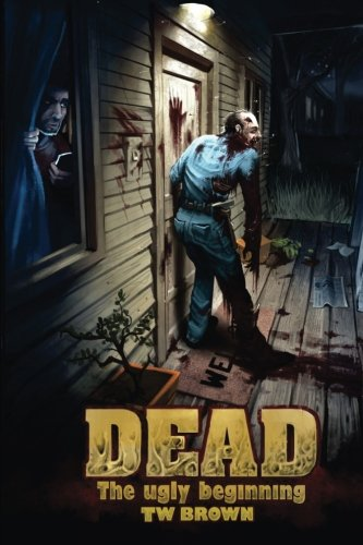 Dead: The Ugly Beginning