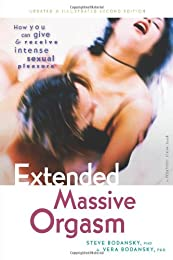 Extended Massive Orgasm: How You Can Give and Receive Intense Sexual Pleasure (Positively Sexual)
