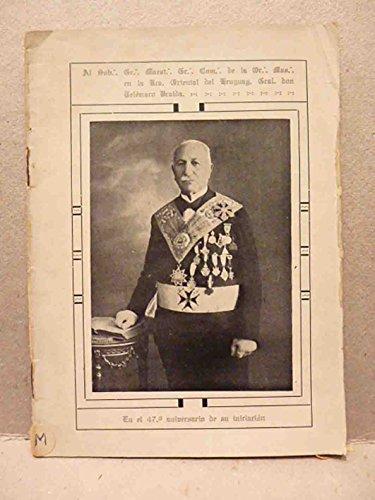 Homenaje de la Log. Cap. Paz y Esperanza al II. Y Pod. H. General don Telémaco Braida, 33 con motivo del 47 aniversario de su iniciación. 2º edición