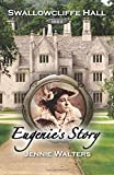 Eugenie's Story: 1893 (Swallowcliffe Hall) (Volume 4)