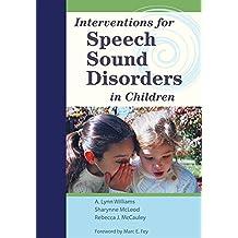Interventions for Speech Sound Disorders in Children