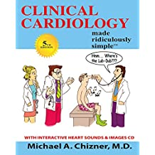 Clinical Cardiology Made Ridiculously Simple