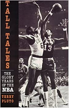 Book Tall Tales: The Glory Years of the NBA by Terry Pluto (2000-10-01)