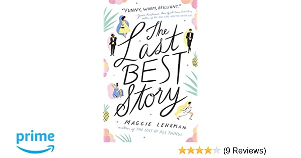 Amazon com: The Last Best Story (9780062320773): Maggie Lehrman: Books
