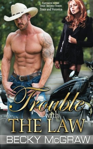 Trouble With The Law: Texas Trouble, #11 (Volume 11) PDF