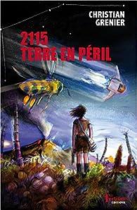 2115 : Terre en péril par Christian Grenier