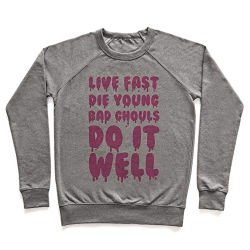 LookHUMAN Live Fast, Die Young, Bad Ghouls Do It Well XL Heathered Gray Unisex Crewneck Sweatshirt -