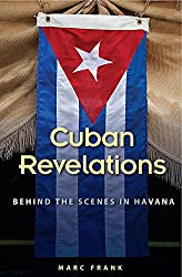 Cuban Revelations: Behind the Scenes in Havana (Contemporary Cuba (Paperback))