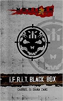 Norilsk Incident: I.F.R.I.T. Black Box