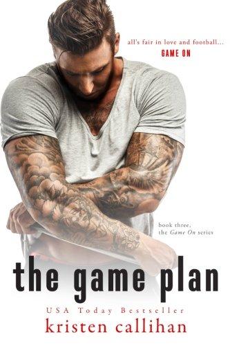 The Game Plan (Game On) (Volume 3) (Mens Game Plan)
