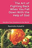 download ebook the art of fighting back when you fall down with the help of god: manifest your greatness to the world. pdf epub