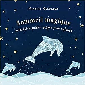 Sommeil magique - Relaxation guidée imagée pour enfants Audiobook
