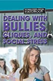 Dealing with Bullies, Cliques, and Social Stress, Jennifer Landau, 144888313X