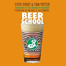 Beer School: Bottling Success at the Brooklyn Brewery Audiobook by Steve Hindy, Tom Potter Narrated by Steve Hindy, Tom Potter