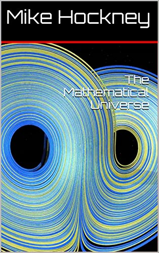 The Mathematical Universe (The God Series Book 14) by [Hockney, Mike]