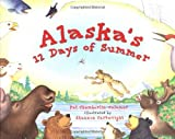 Alaska's 12 Days of Summer, Pat Chamberlin-Calamar, 1570613400