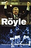 Joe Royle the Autobiography, Joe Royle and Bill Thornton, 0563488956