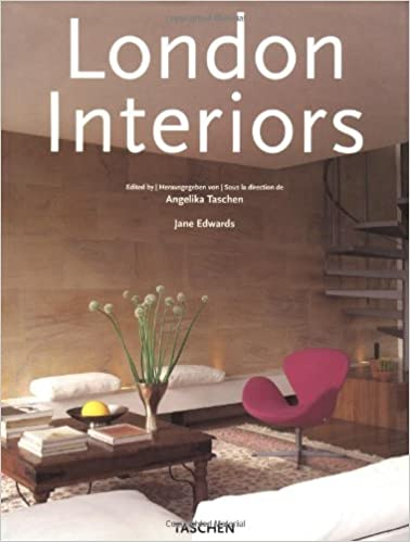 London Interiors Amazoncouk Jane Edwards Angelika Taschen 9783822862186 Books