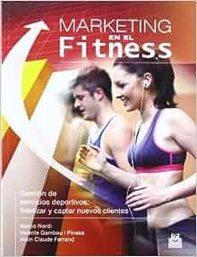 MARKETING EN EL FITNESS. Gestion de servicios deportivos (Spanish