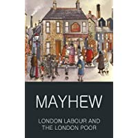 London Labour and the London Poor (Classics of World Literature)