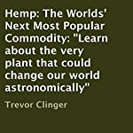 Hemp: The Worlds' Next Most Popular Commodity | Trevor Clinger