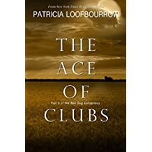 The Ace of Clubs: Part 3 of the Red Dog Conspiracy (Volume 3)